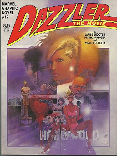 Dazzler: The Movie (Marvel Graphic Novel, No. 12): James Shooter