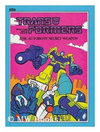 9780871350619: The Autobots' secret weapon