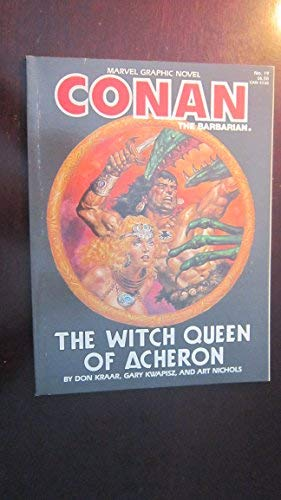 9780871350855: Conan the Barbarian - The Witch Queen of Acheron (Marvel Graphic Novel, No. 19)