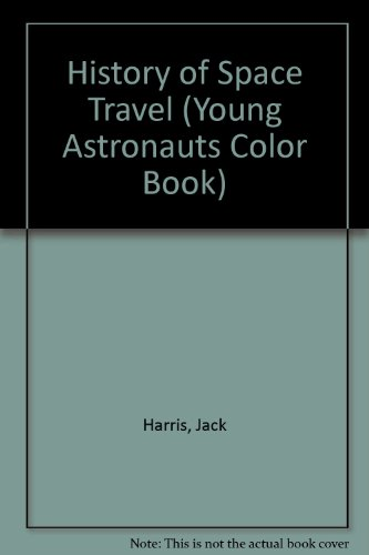 9780871351180: History of Space Travel (Young Astronauts Color Book)