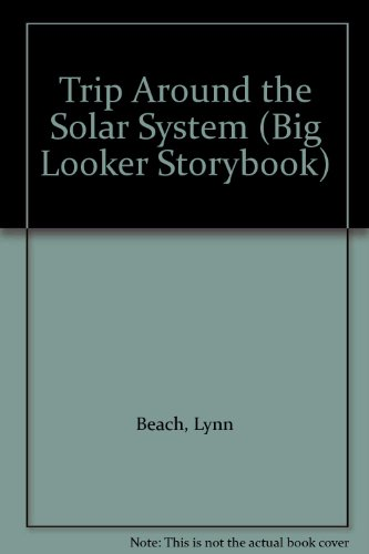Trip Around the Solar System (Big Looker Storybook): Beach, Lynn