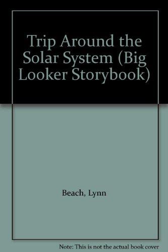 Trip Around the Solar System (Big Looker Storybook): Beach, Lynn