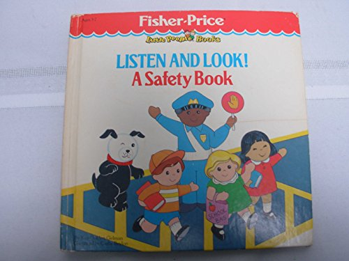 9780871351494: Listen and Look!: A Safety Book/#9205-1 (Fisher Price Little People Books)