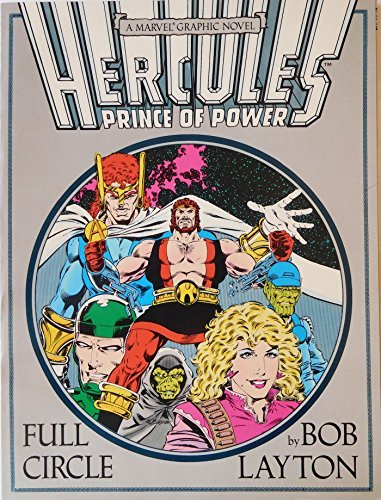 Hercules Prince of Power: Full Circle (A Marvel Graphic Novel)