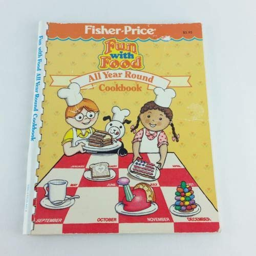9780871354426: The Fisher-Price fun with food all year round cookbook