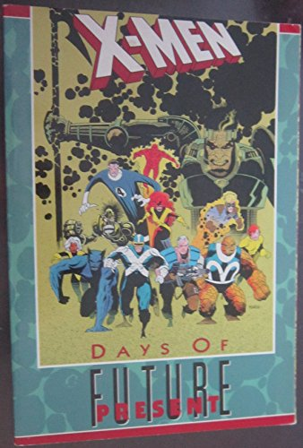 X-men: Days of Future Present (0871357399) by Simonson, Walter; Claremont, Chris; Simonson, Louise; Guice, Jackson