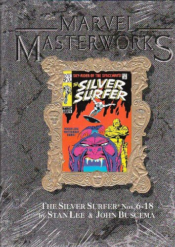 Marvel Masterworks. The Silver Surfer Volume 19. Reprinting The Silver Surfer Nos. 6-18