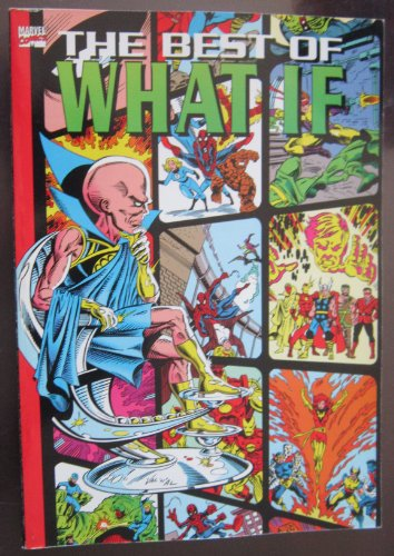 The Best of What If: Roy Thomas, Jo Duffy, Mike Barr, Tony Isabella, Mark Gruenwald, John Byrne