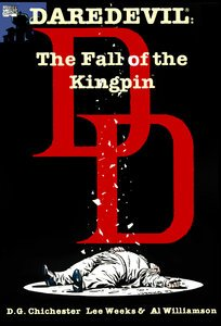 Daredevil: The Fall of the Kingpin: Chichester, D. G.; Weeks, Lee; Williamson, Al