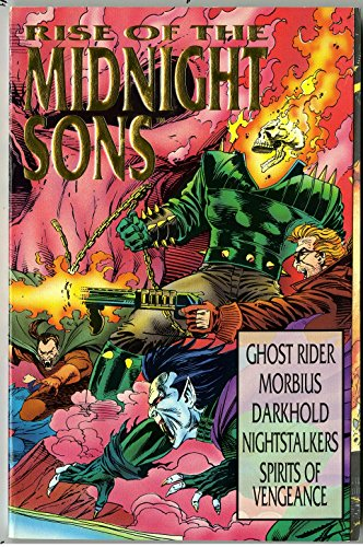9780871359698: Rise of the Midnight Sons: Ghost Rider/Morbius/Darkhold/Nightstalkers/Spirits of Vengeance