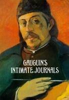 Paul Gauguins Intimate Journals: Gauguin, Paul