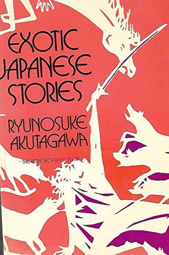 Exotic Japanese stories: Akutagawa, Ryunosuke