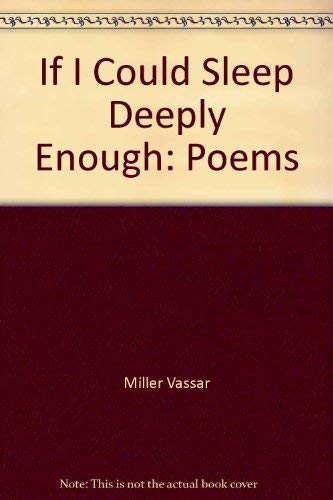 If I Could Sleep Deeply Enough: Poems