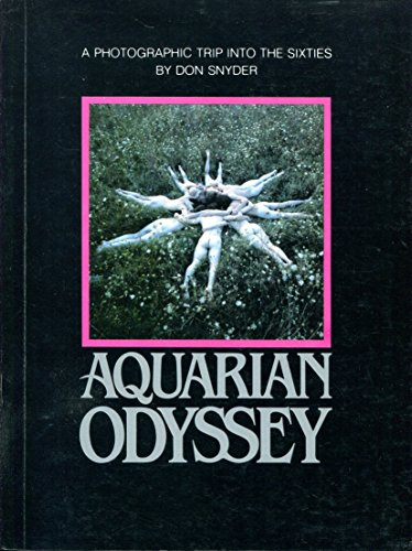 Aquarian Odyssey:  a Nineteen Sixties Album: Snyder, Don