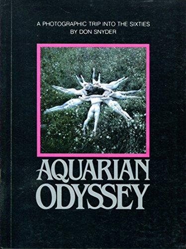 Aquarian Odyssey: a Nineteen Sixties Album: Snyder, Don