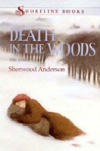 """death in the woods by sherwood anderson essay Sherwood anderson 65  of the story """"death in the woods"""" •write short essays that explain aspects of storytelling, making inferences, point of view, and the ."""