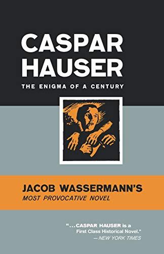9780871401984: Caspar Hauser: The Enigma of a Century