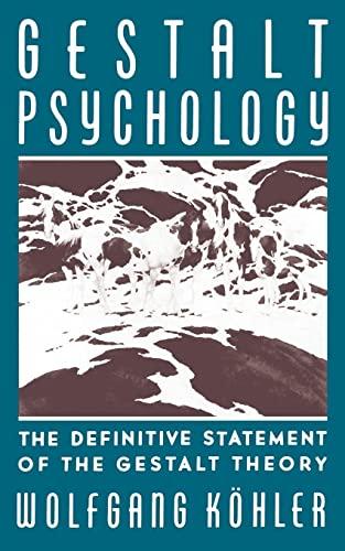 Gestalt Psychology: The Definitive Statement of the Gestalt Theory: Wolfgang Kohler