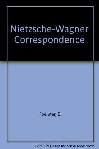 The Nietzsche-Wagner Correspondence: Nietzsche, Friedrich Wilhelm