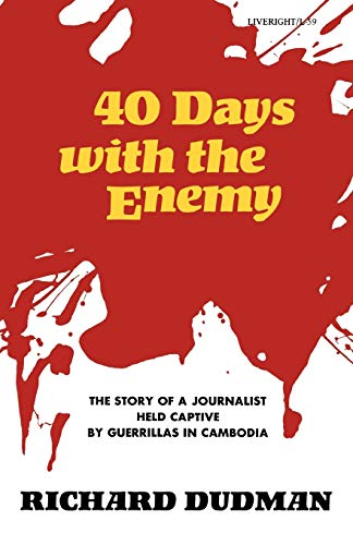 FORTY DAYS WITH THE ENEMY.: Dudman, Richard