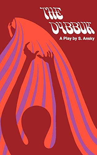 9780871402622: The Dybbuk: A Play in Four Acts