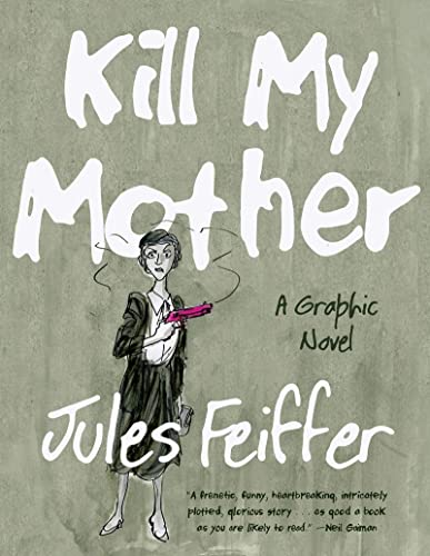 Kill My Mother: A Graphic Novel (Signed First Edition)