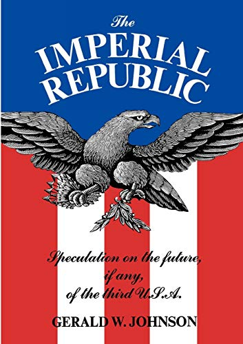 9780871403674: The Imperial Republic: Speculation on the Future, If Any, of the Third U.S.A.