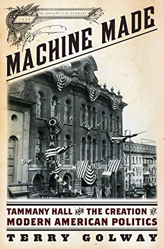 9780871403759: Machine Made: Tammany Hall and the Creation of Modern American Politics