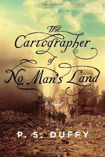 The Cartographer of No Man's Land.: Duffy, P. S.