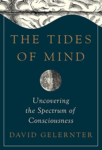 Download The Tides of Mind: Uncovering the Spectrum of Consciousness