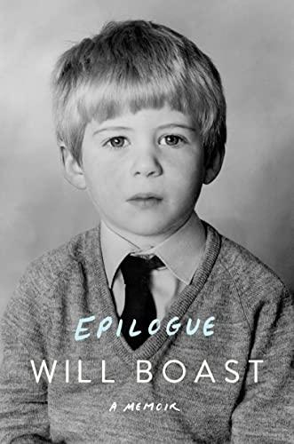 Epilogue: A Memoir (Signed First Edition): Will Boast