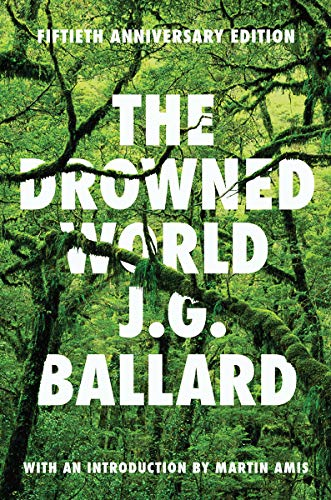 THE DROWNED WORLD FIFTIETH ANNIVERSARY EDITION