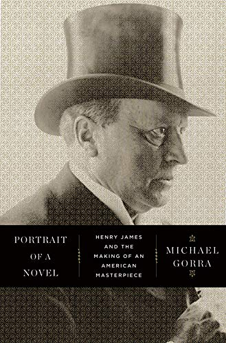 9780871404084: Portrait of a Novel: Henry James and the Making of an American Masterpiece