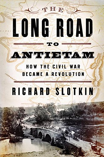 9780871404114: The Long Road to Antietam: How the Civil War Became a Revolution