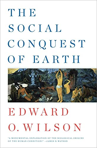 9780871404138: The Social Conquest of Earth
