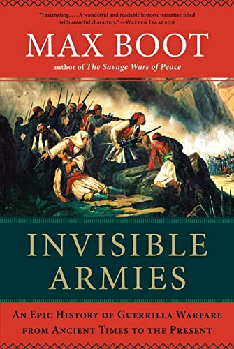 9780871404244: Invisible Armies: An Epic History of Guerrilla Warfare from Ancient Times to the Present