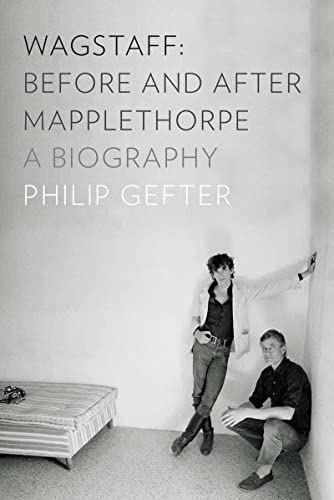 9780871404374: Wagstaff: Before and After Mapplethorpe: A Biography