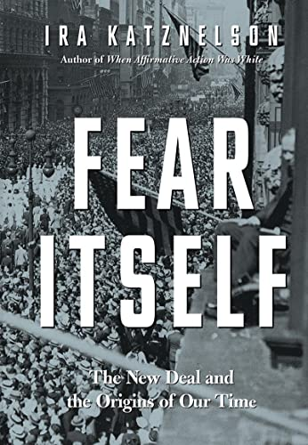 9780871404503: Fear Itself: The New Deal and the Origins of Our Time