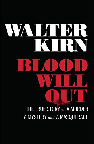 9780871404510: Blood Will Out: The True Story of a Murder, a Mystery, and a Masquerade