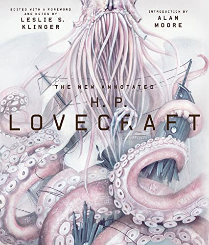 The New Annotated H. P. Lovecraft (Annotated Books): Lovecraft, H. P.