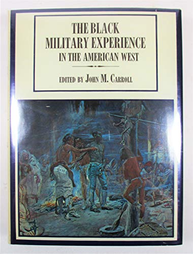 BLACK MILITARY EXPERIENCE IN THE AMERICAN WEST.