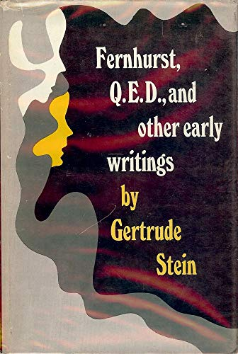 Fernhurst, Q.E.D., and other early writings: Stein, Gertrude