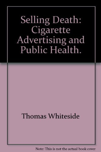 Selling death;: Cigarette advertising and public health: Whiteside, Thomas