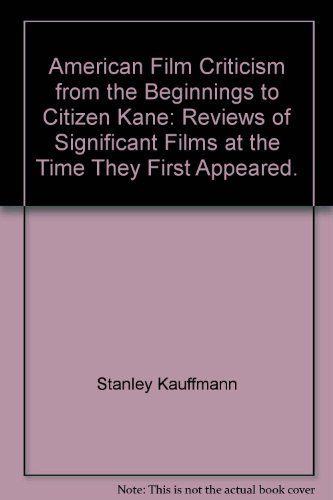 American film criticism, from the beginnings to: Stanley Kauffmann