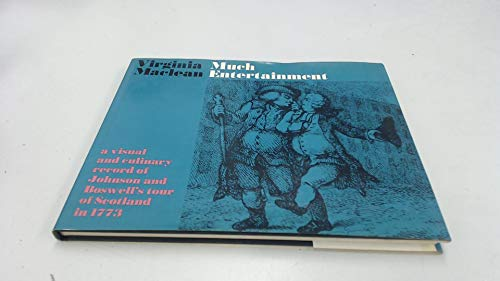 9780871405685: Much entertainment;: A visual and culinary record of Johnson and Boswell's tour of Scotland in 1773