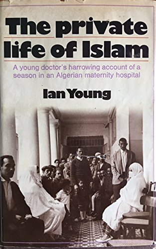 The private life of Islam (0871405970) by Young, Ian