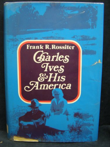 9780871406101: Charles Ives and His America
