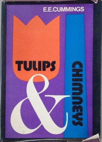 9780871406224: Tulips and Chimneys: The Original 1922 Manuscript With the 34 Additional Poems from and I.E. Ampersand