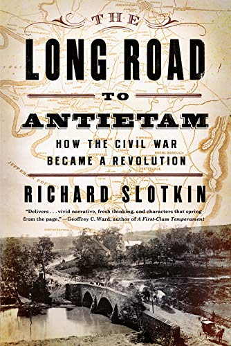 9780871406651: The Long Road to Antietam: How the Civil War Became a Revolution
