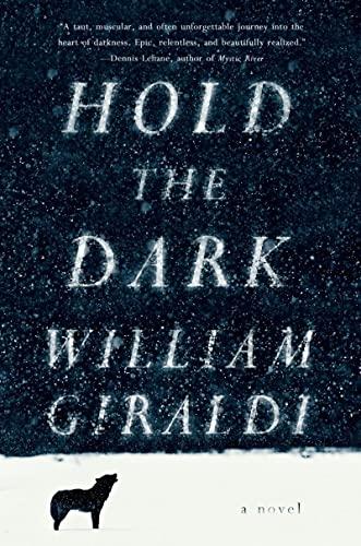 Hold the Dark (Signed First Edition): William Giraldi
